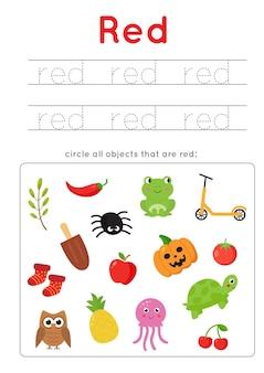 Foglio di lavoro di colore rosso. imparare i colori di base per bambini in età prescolare. cerchia tutti gli oggetti rossi. pratica di scrittura a mano per bambini.