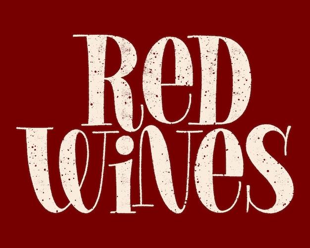 Testo di tipografia disegnato a mano dei vini rossi per il festival del vigneto della cantina del ristorante