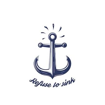 Rifiuta di affondare la stampa di t-shirt vettoriale con ancora nautica