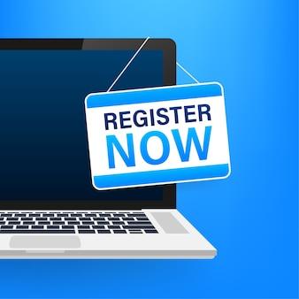 Registrati ora su laptop cartello appeso su sfondo bianco