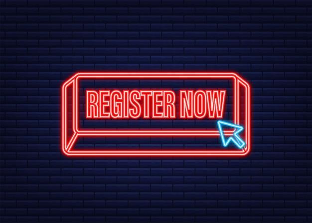 Registrati ora con il pulsante cursore. icona al neon di internet. fare clic sull'icona del puntatore. illustrazione di riserva di vettore.