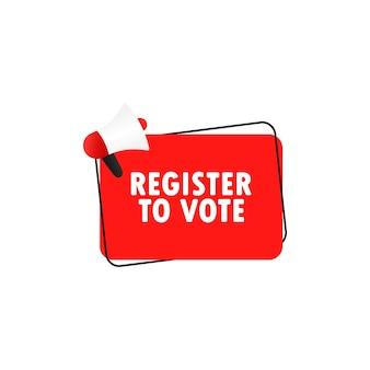 Registrati per votare icona. megafono con registro per votare messaggio in banner discorso bolla