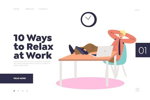 Rilassarsi alla pagina di destinazione del lavoro con l'uomo d'affari del fumetto sul posto di lavoro seduto alla scrivania in ufficio. procrastinare il lavoratore di ufficio maschio o il concetto di manager