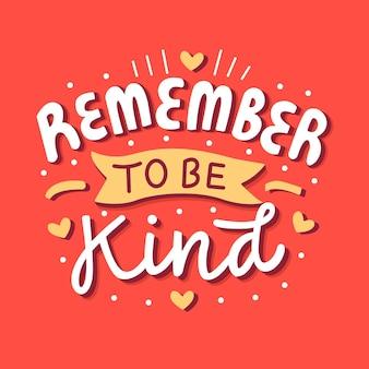 Ricorda di essere gentile