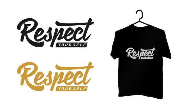 Rispetta te stesso lettering calligrafia / tipografia su t-shirt