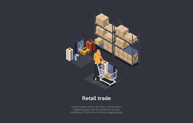 Commercio al dettaglio, concetto di commercio su internet. uomo che cammina con il carrello della spesa. scaffali del magazzino e scatole di cartone dietro. sacchetti regalo. illustrazione di vettore. stile 3d del fumetto. composizione isometrica.