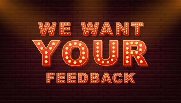 Testo leggero retrò vogliamo il tuo feedback. lampadina retrò. illustrazione di riserva di vettore.