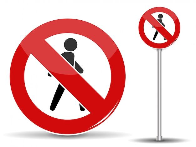 Segnale stradale il traffico pedonale è vietato.
