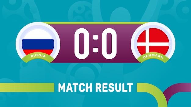 Risultato della partita russia vs danimarca, illustrazione vettoriale del campionato europeo di calcio 2020. partita del campionato di calcio 2020 contro lo sfondo sportivo introduttivo delle squadre teams