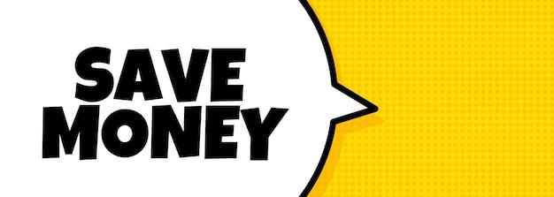 Risparmiare. banner a fumetto con testo risparmia denaro. altoparlante. per affari, marketing e pubblicità. vettore su sfondo isolato. env 10.