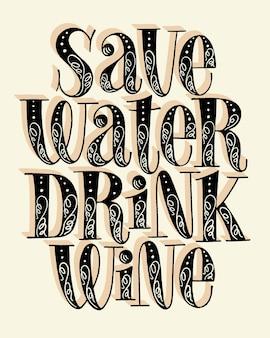 Risparmia acqua bere vino scritte a mano