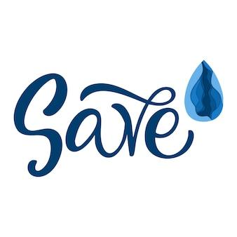 Risparmia la goccia d'acqua in stile papercut e gli elementi vettoriali del modello di design handlettering per banner