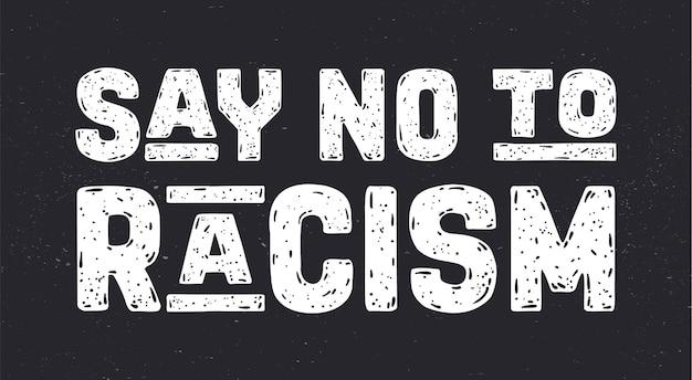Dire no al razzismo. la frase dice no al razzismo, banner su sfondo nero.