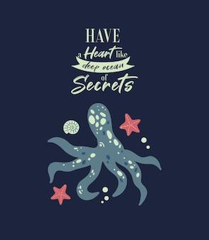 Poster di vita marina con scritte avere un cuore come un oceano profondo di segreti e conchiglia di polpo stella marina