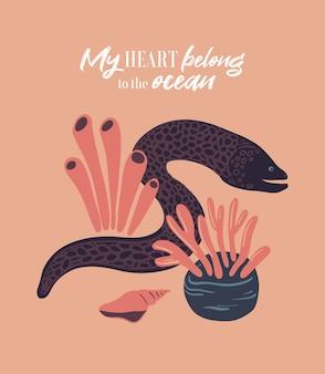 Poster di vita marina con scritta il mio cuore appartiene all'oceano e al guscio di anemoni di murena