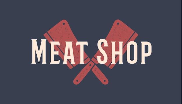 Set di icone di coltelli da macellaio. silhouette due coltelli da macellaio - cleaver knife, tipografia di testo meat shop. modello di logo per il business della carne - negozio di agricoltori, mercato, macelleria o design. illustrazione vettoriale