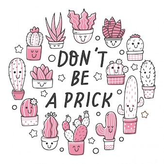 Set di cactus kawaii con citazione: don't be a prick Vettore Premium