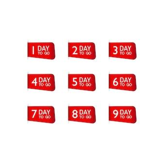 Set di numero di giorni rimasti conto alla rovescia per banner promozionale o un giorno per andare a firmare, etichetta.
