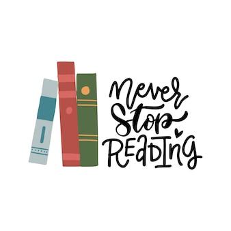Diversi libri e frasi scritte a mano non smettono mai di leggere.