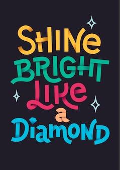 Splendi brillante come una citazione di diamante