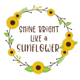 Shine bright come un girasole isolato su sfondo bianco. Vettore Premium