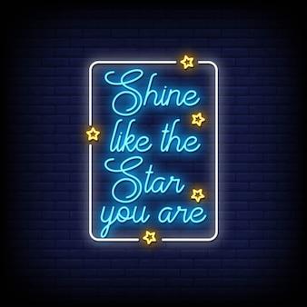 Splendi come la stella sei un neon in stile testo