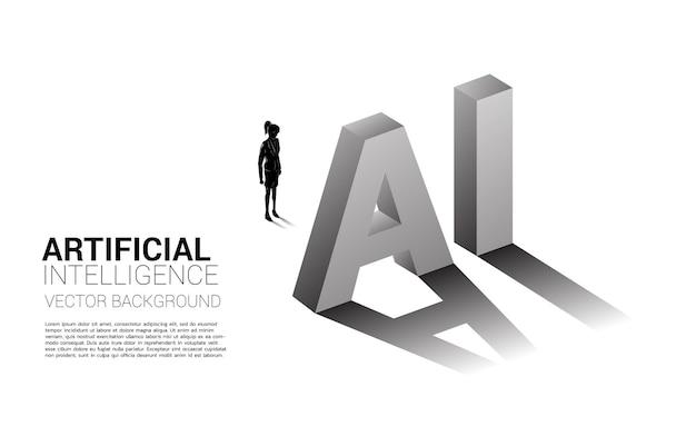 Siluetta della donna di affari che sta con il testo 3d di ai. concetto di business per l'apprendimento automatico e l'intelligenza artificiale ai