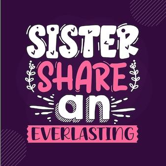 Le sorelle condividono un eterno premium sister lettering vector design