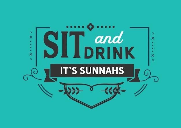 Siediti e bevi le sue sunnah
