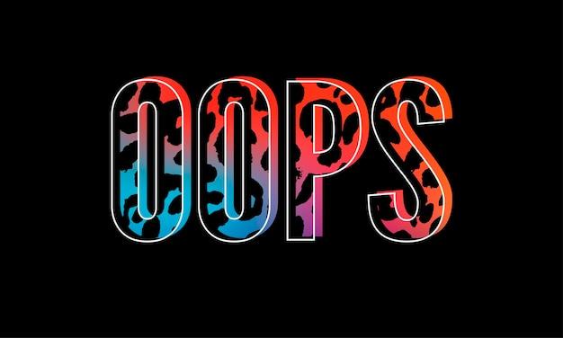 Slogan oops frase grafica vettoriale stampa leopardo lettere di moda