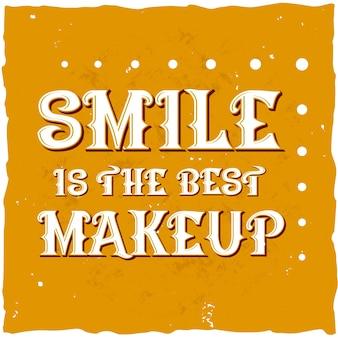 Il sorriso è il miglior poster motivazionale per il trucco