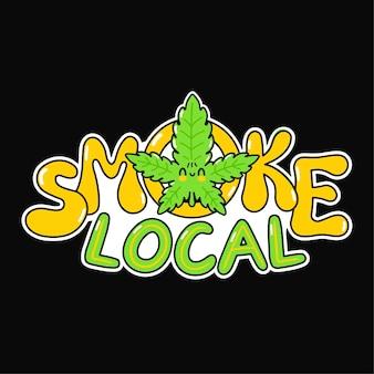Slogan locale di fumo. icona dell'illustrazione del fumetto di doodle disegnato a mano di vettore. fumo locale, erba, stampa di marijuana per t-shirt, poster, concetto di carta