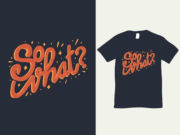 Allora, quale maglietta e illustrazione di tipografia