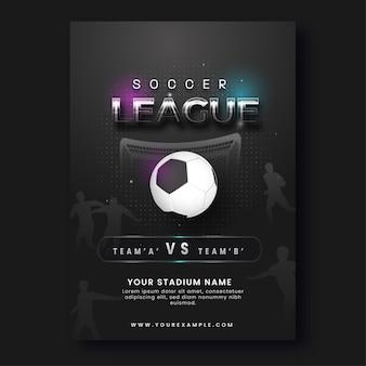 Soccer league poster design con calcio realistico in colore nero.