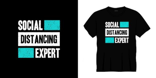 Design t-shirt tipografia esperto di distanziamento sociale.