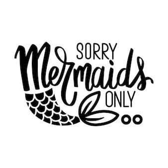 Siamo spiacenti, solo sirene - citazione glitter vettoriale. frase estiva con coda di sirena. design tipografico