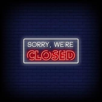 Siamo spiacenti, siamo chiusi oggi insegne al neon in stile testo