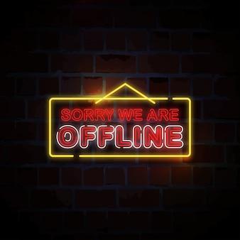 Scusa siamo offline illustrazione del segno al neon