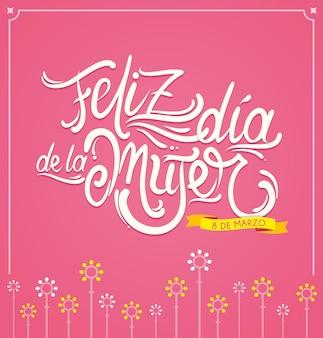 Traduzione spagnola dell'iscrizione del giorno della donna felice.