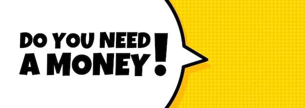 Banner a fumetto con hai bisogno di un testo di denaro. altoparlante. per affari, marketing e pubblicità. vettore su sfondo isolato. env 10.