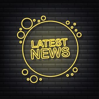 Etichetta del fumetto con le ultime notizie. icona al neon. web design. illustrazione di riserva di vettore.