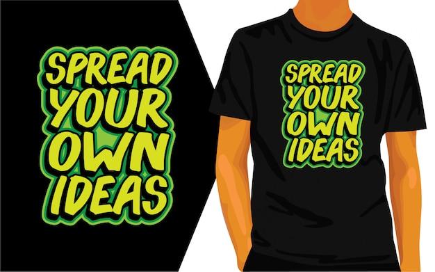 Diffondi le tue idee lettering design per maglietta