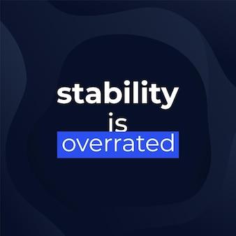 La stabilità è una citazione sopravvalutata, poster design vettoriale