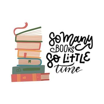 Pila di libri con il libro superiore aperto. include citazione scritta - così tanti libri così poco tempo.