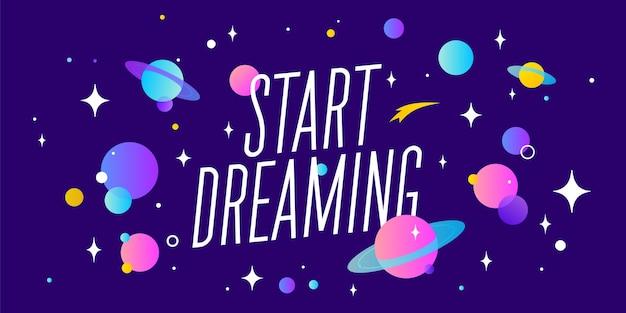 Inizia a sognare. banner di motivazione, fumetto. citazione del messaggio, poster, fumetto con testo positivo inizia a sognare