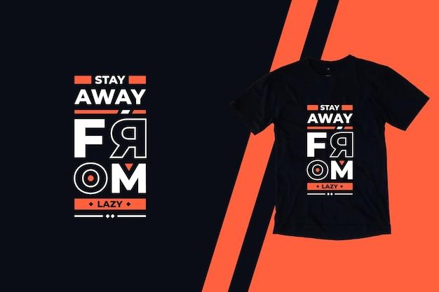 Stai lontano dal design pigro della maglietta con citazioni moderne