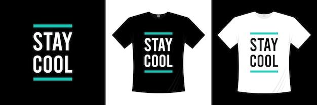 Stai calmo, design della t-shirt tipografica