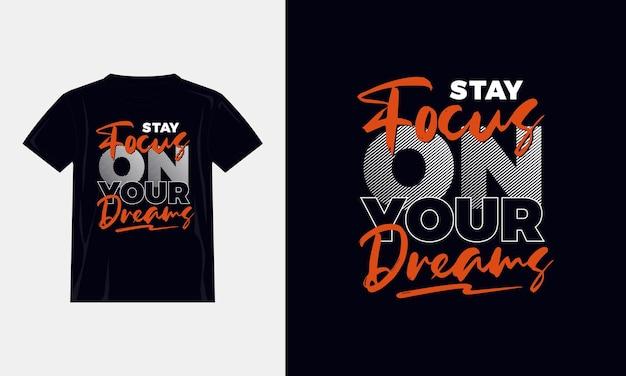 Concentrati sul design della maglietta tipografica dei tuoi sogni