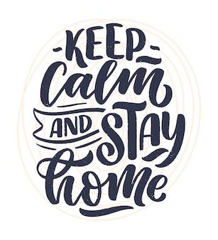 Rimanere a casa slogan - lettering poster tipografia con testo per il tempo di auto quarina. disegno di carta motivazione disegnata a mano.