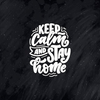 Rimani a casa lo slogan - poster di tipografia con lettere con testo per il tempo di quarina.